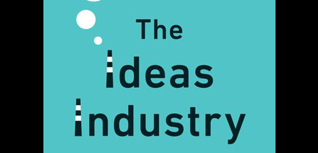 "Book cover of ""The Ideas Industry"""